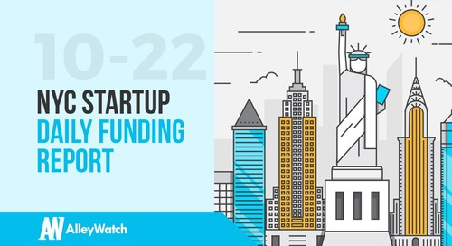 The AlleyWatch NYC Startup Daily Funding Report: 10/22/18