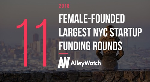 The 11 Largest Female-Founded NYC Startup Funding Rounds of 2018