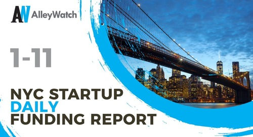 The AlleyWatch NYC Startup Daily Funding Report: 1/11/19