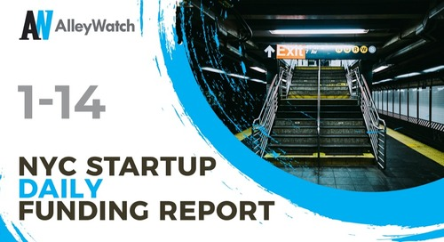 The AlleyWatch NYC Startup Daily Funding Report: 1/14/19