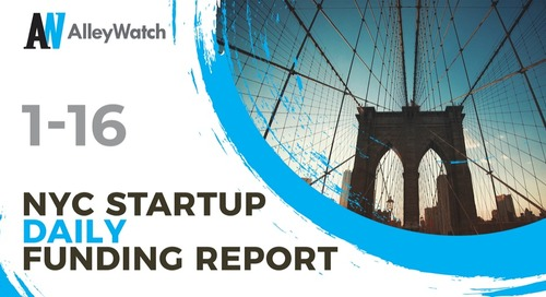 The AlleyWatch NYC Startup Daily Funding Report: 1/16/19