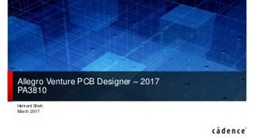 Slideshow: Allegro Venture PCB Design Overview