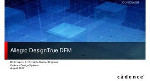Slideshow: Allegro DesignTrue DFM Overview