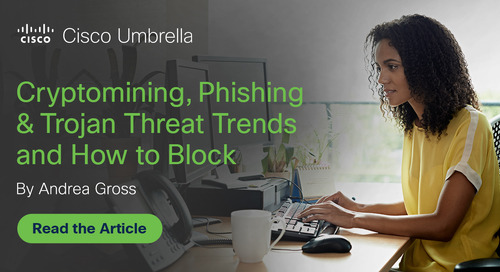Cryptomining, phishing & trojan threat trends and how to block
