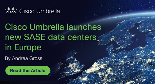 Cisco launches new Secure Access Service Edge (SASE) data centers in Northern Europe for security customers