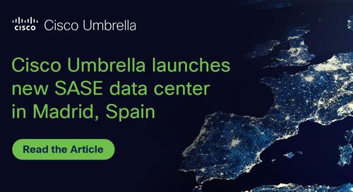 Cisco Umbrella launches new data center in Madrid, Spain