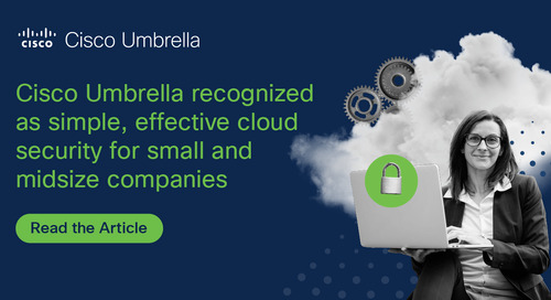 Cisco Umbrella recognized as simple, effective cloud security for small and midsize companies