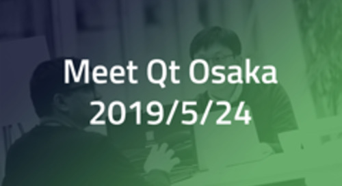 [無料セミナー] Meet Qt Osaka - May 24, 2019