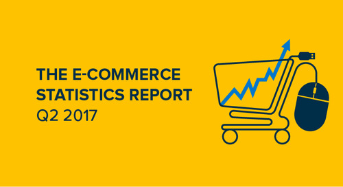 The E-Commerce Statistics Report Q2 2017