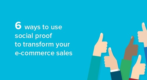 Six ways to use social proof to transform your e-commerce sales