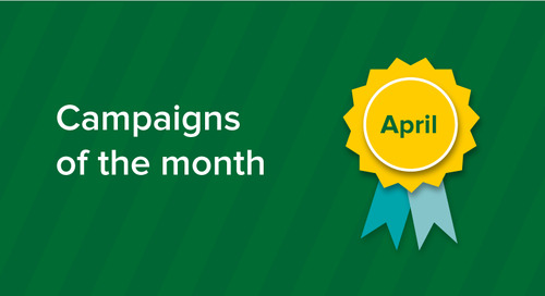 Our campaigns of the month: April 2017