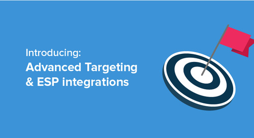 New: increase conversions with Advanced Targeting and ESP integrations