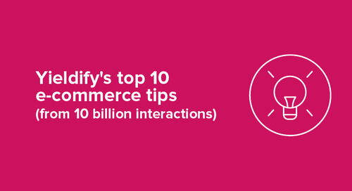 Yieldify's top 10 e-commerce tips (from 10 billion interactions)