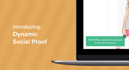 Introducing Dynamic Social Proof: the easy way to use FOMO to increase conversions