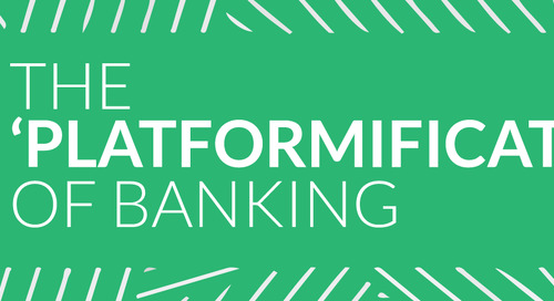 "The ""Platform-ification"" of Banking"