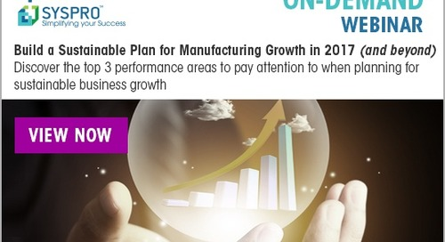 [ON-DEMAND WEBINAR] Build a Sustainable Plan for Manufacturing Growth in 2017 (and beyond)
