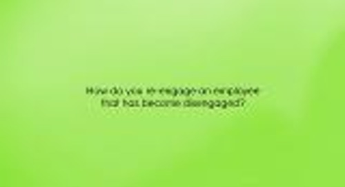 How do you re-engage an employee that has become disengaged?