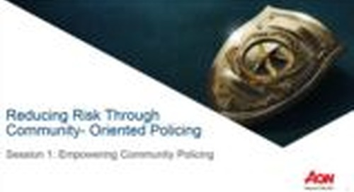 Webinar Series: Session 1 Reducing Risk Through Community-Oriented Policing