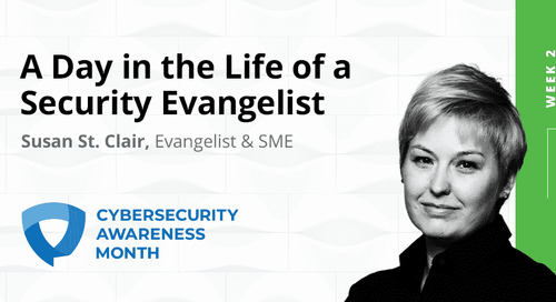 Cybersecurity Awareness Month Week 2: Day in the Life, Security Evangelist