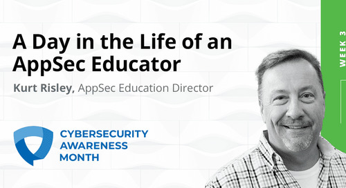 Cybersecurity Awareness Month Week 3: Day in the Life, AppSec Educator