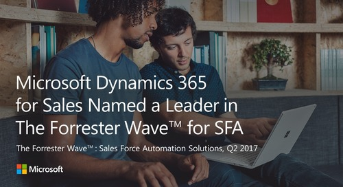 Microsoft Dynamics 365 for Sales named a leader in latest The Forrester Wave: Sales Force Automation Solutions, Q2 2017