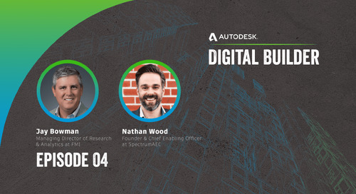 Digital Builder Ep 4: Why Construction Teams Should Prioritize Trust