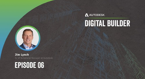 Digital Builder Ep 6: 2021 & Beyond – How to Increase Productivity & Predictability On the Jobsite