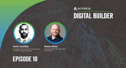 Digital Builder Ep 10: 3 Things We Learned About The Future of BIM Adoption