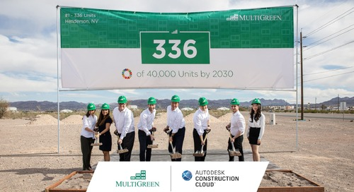 MultiGreen Turns to Autodesk Construction Cloud to Launch Workforce Plus Initiative and Build 40,000 Economically and Environmentally Sustai