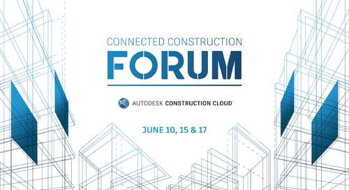 The Autodesk Connected Construction Forum — Register Now!