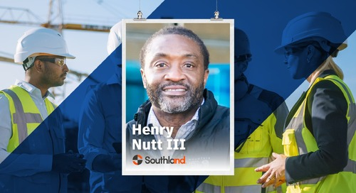 Behind the Build: Interview with Henry Nutt III, Preconstruction Executive, Southland Industries