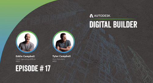 Digital Builder Ep 17: 3 Key Takeaways on Collaboration Best Practices in Construction