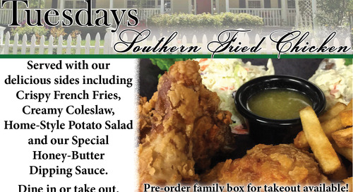 Tuesdays ~ Southern Fried Chicken ~ Dine In or Take Out