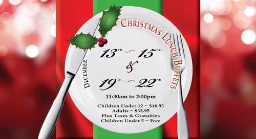 Christmas Lunch Buffets ~ Dec. 13th - 15th & Dec. 19 - 22nd
