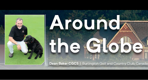 Around the Globe ~ Dean Baker ~ Greenkeeper International Magazine ~ December 2016