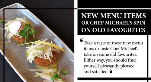 New Menu Items ~ Or Chef Michael's Spin on Old Favourites