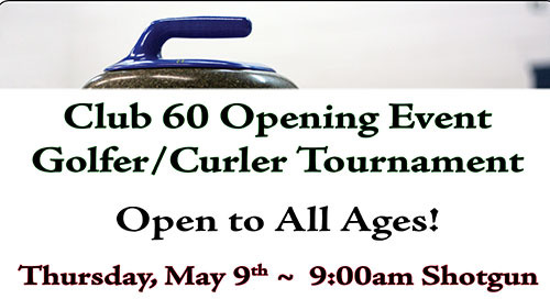 Club 60 Opening Day ~ Golfer/Curler ~ May 9th