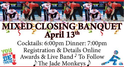 Mixed Closing Banquet ~ April 13th