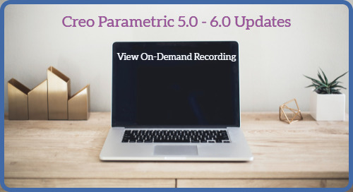 Creo Parametric 6.0 Updates