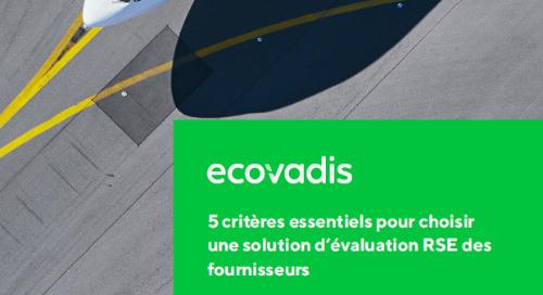 EcoVadis - 5 criteres essentiels pour choisir une solution d'evaluation RSE des fournisseurs