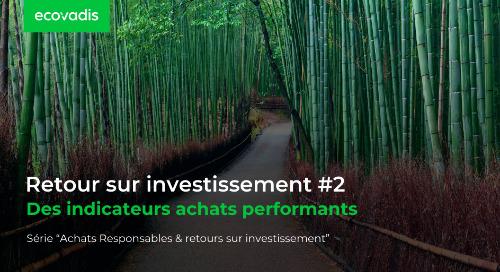 Retour sur investissement #2 : Des indicateurs achats performants