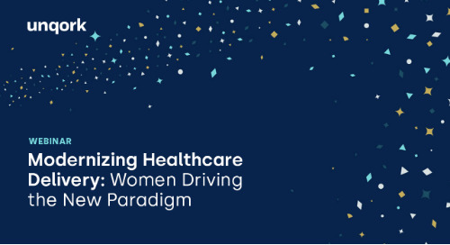 Webinar: Modernizing Healthcare Delivery - Women Driving the New Paradigm