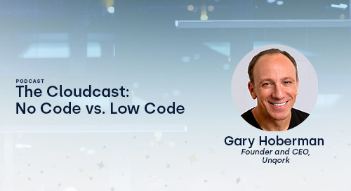 Listen: Unqork's Founder Gary Hoberman on The Cloudcast Podcast