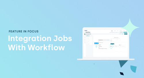 Feature in Focus: Integration Jobs With Workflow