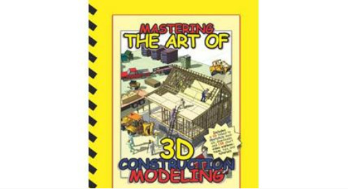 Great new book: Mastering the Art of 3D Construction Modeling