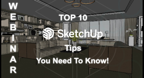 Partner Webinar: Top 10 SketchUp Tips You Should Know About!