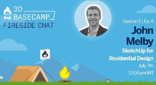 Fireside Chat Series, Season 2 - Episode 4: SketchUp for Residential Design