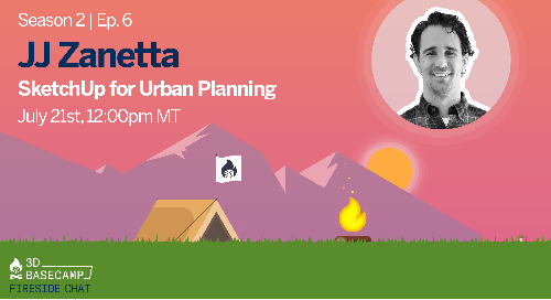 Fireside Chat Series, Season 2 - Episode 6: SketchUp for Urban Planning