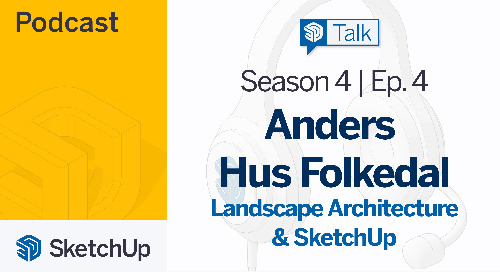 [Season 4, Episode 4] SketchUp Talk: Landscape Architecture with SketchUp