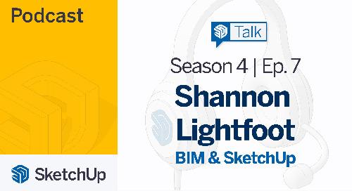 [Season 4, Episode 7] SketchUp Talk: SketchUp and BIM